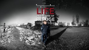 life in a time of refugee